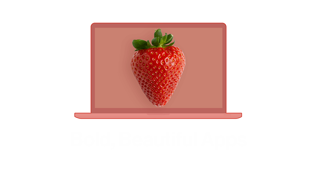 Bold, Beautiful Apps
